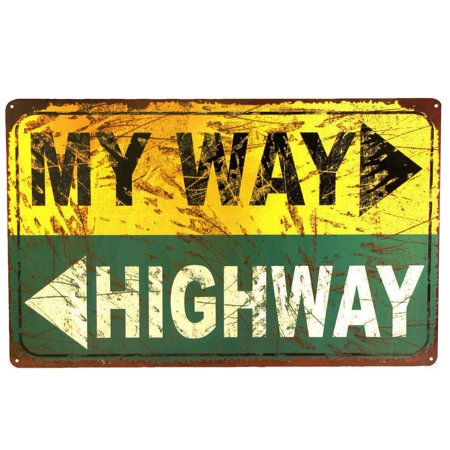 My Way or the Highway Metal HWY Road Street Sign Funny Bar Room Wall Pub (Way Road Sign)