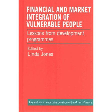 Financial And Market Integration Of Vulnerable People  Lessons From Development Programmes