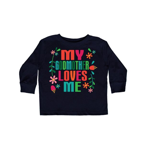 My Godmother Loves Me Girls Toddler Long Sleeve T-Shirt