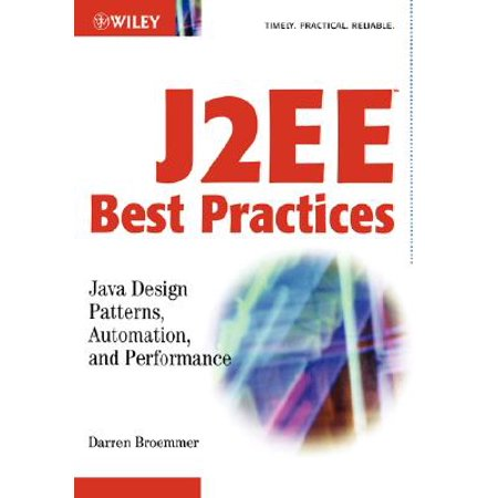 J2ee Best Practices : Java Design Patterns, Automation, and