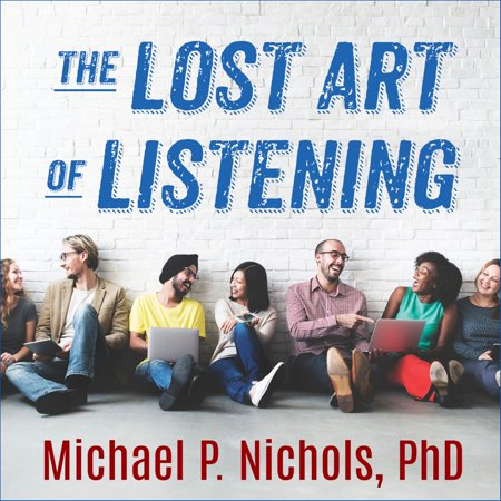 The Lost Art of Listening, Second Edition -