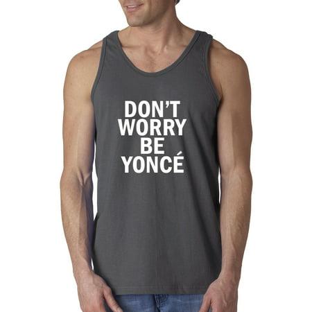 3a206a291 New Way - New Way 371 - Men's Tank-Top Don't Worry Be Yonce Beyonce Happy  Parody - Walmart.com