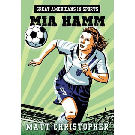 Great Americans in Sports:  Mia Hamm ()