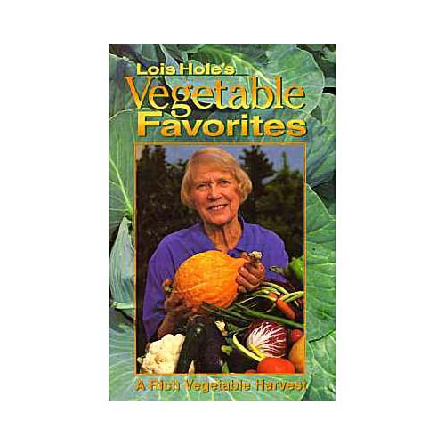 Lois Hole's Vegetable Favorites