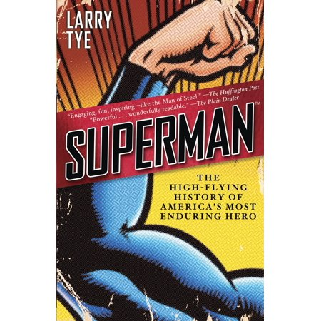 Superman : The High-Flying History of America's Most Enduring