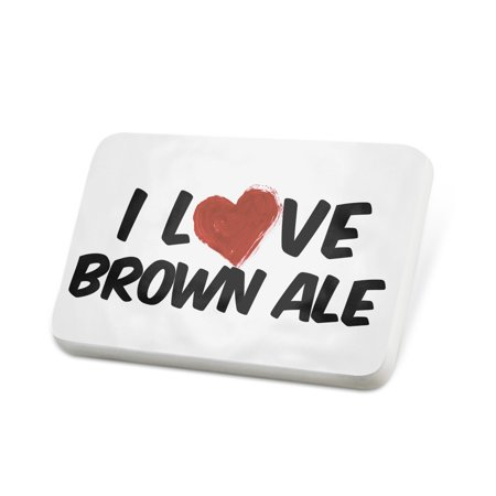 Porcelein Pin I Love Brown Ale Beer Lapel Badge – NEONBLOND