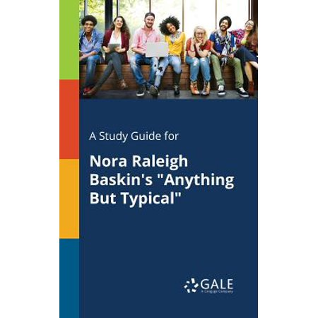 A Study Guide for Nora Raleigh Baskin's Anything But (Anything But Typical By Nora Raleigh Baskin)