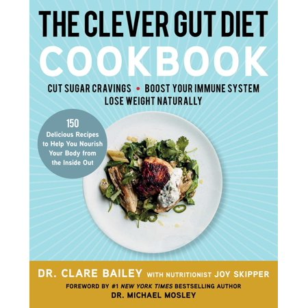 The Clever Gut Diet Cookbook : 150 Delicious Recipes to Help You Nourish Your Body from the Inside (Best Gout Diet Cookbook)