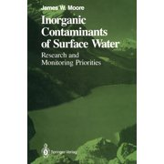 Springer Environmental Management: Inorganic Contaminants of Surface Water: Research and Monitoring Priorities (Paperback)