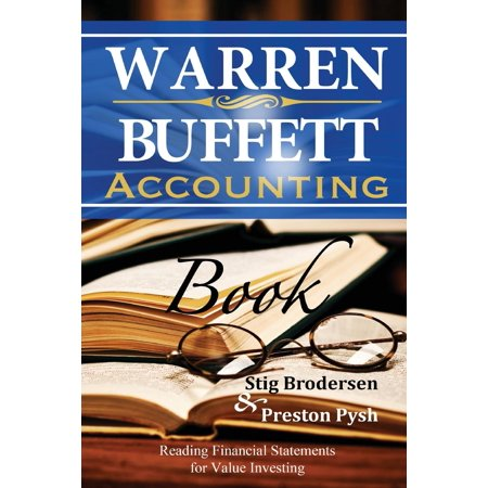 Warren Buffett Accounting Book : Reading Financial Statements for Value