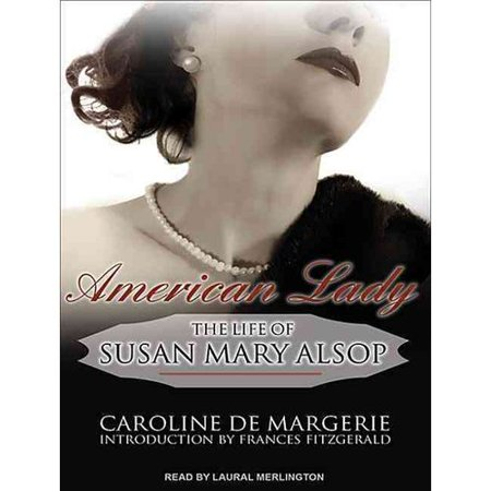 American Lady  The Life Of Susan Mary Alsop