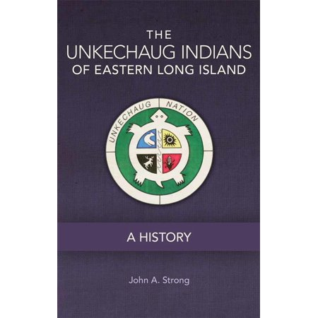 The Unkechaug Indians of Eastern Long Island : A History