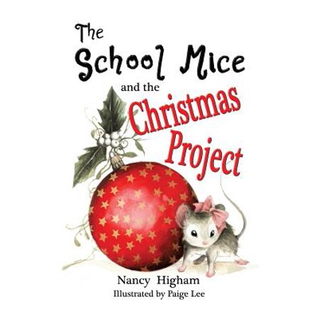 The School Mice and the Christmas Project : Book 2 for Both Boys and Girls Ages 6-11 Grades: 1-5.