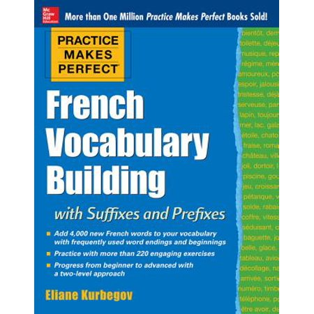 Vocabulary Prefixes And Suffixes - Practice Makes Perfect: French Vocabulary Building with Prefixes and Suffixes - eBook