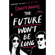 The Future Won't Be Long : A Novel