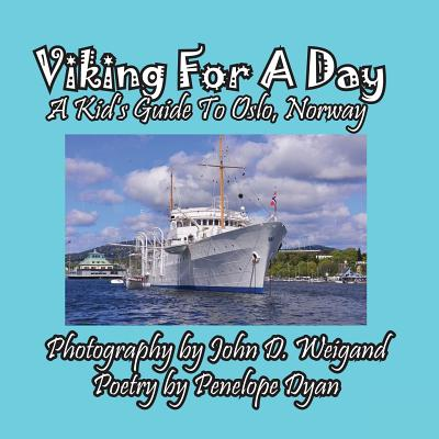 Viking for a Day, a Kid's Guide to Oslo, Norway