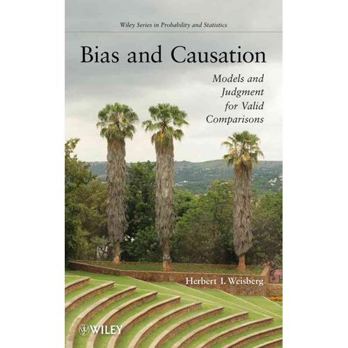 Bias and Causation: Models and Judgment for Valid Comparisons