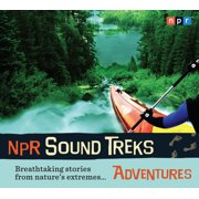 NPR Sound Treks: Adventures : Breathtaking Stories from Nature's Extremes