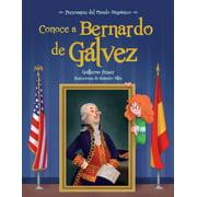 Conoce a Bernardo de Galvez / Get to Know Bernardo de Galvez (Spanish Edition)