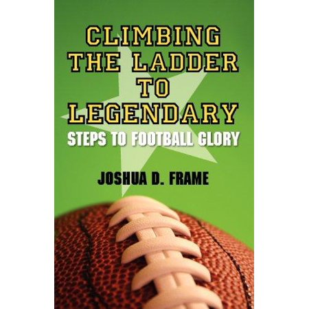 Climbing The Ladder To Legendary: Steps To Football