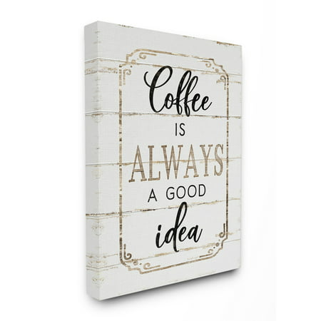 The Stupell Home Decor Collection Elegant Coffee A Good Idea Planked Look Stretched Canvas Wall Art, 30 x 1.5 x 40