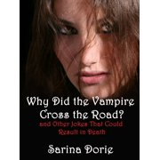 Why Did the Vampire Cross the Road (and Other Jokes That Could Result in Death) - eBook