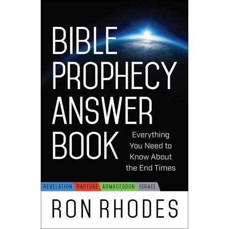 Bible Prophecy Answer Book : Everything You Need to Know about the End