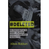 #deleted : Big Tech's Battle to Erase the Trump Movement and Steal the Election (Hardcover)