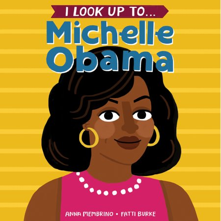 I Look Up To... Michelle Obama (Board Book)](Barack Obama And Michelle Obama Halloween Costumes)