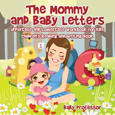 The Mommy and Baby Letters - Uppercase and Lowercase Workbook for Kids | Children's Reading and Writing