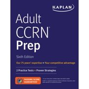 Adult CCRN Prep : 2 Practice Tests + Proven Strategies