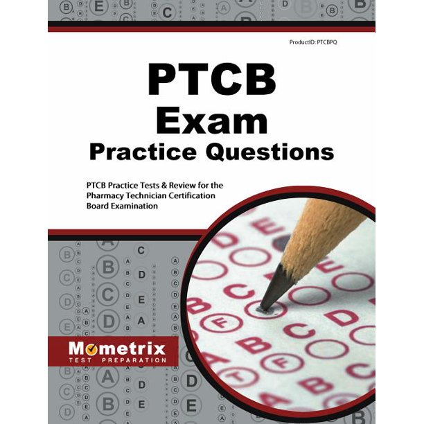 PTCB Exam Practice Questions : PTCB Practice Tests