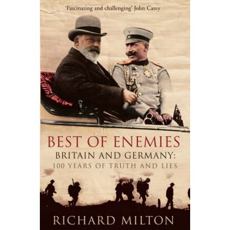 Best Of Enemies  Britain And Germany  100 Years Of Truth And Lies