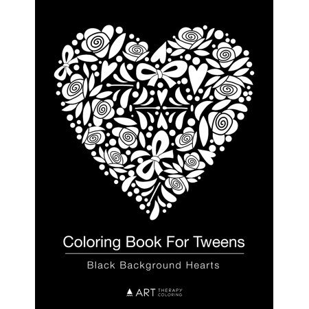 Coloring Book For Tweens : Black Background Hearts: Colouring Book for Teenagers, Young Adults, Boys, Girls, Ages 9-12, 13-16, Cute Arts & Craft Gift, Detailed Designs for Relaxation & Mindfulness ()