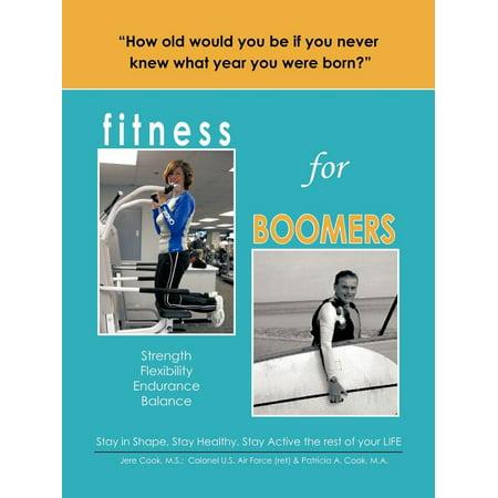 Fitness for Boomers : Strength Flexibility Endurance Balance