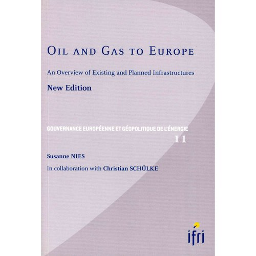 Oil and Gas to Europe: An Overview of Existing and Planned Infrastructures