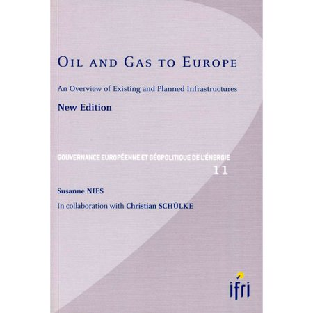 Oil And Gas To Europe  An Overview Of Existing And Planned Infrastructures