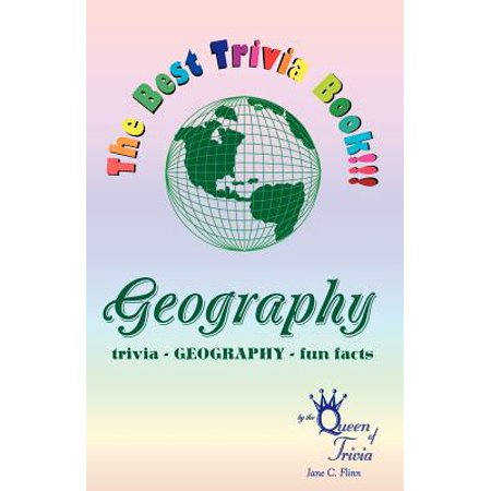 The Best Trivia Book of Geography!!! : Fun Facts, Creative Humor, (Best Version Of Trivial Pursuit)