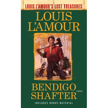 Bendigo Shafter (Louis L'Amour's Lost Treasures) : A