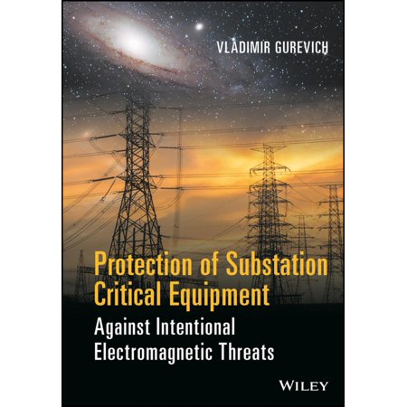 Protection of Substation Critical Equipment Against Intentional Electromagnetic Threats - eBook