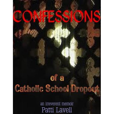 Confessions of a Catholic School Dropout - eBook (Beauty School Dropout)