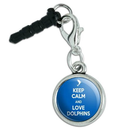 Keep Calm And Love Dolphins Mobile Cell Phone Jack Anti-Dust Charm