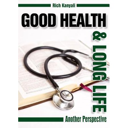 Good Health and Long Life : Another Perspective (Scriptures On Good Health And Long Life)