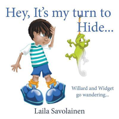 Hey, It's My Turn to Hide... : Willard and Widget Go (Junior Senior Hey Hey My My Yo Yo)