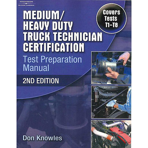 Medium/Heavy Duty Truck Technician Certification Test Preparation Manual: Covers Tests T1-t8