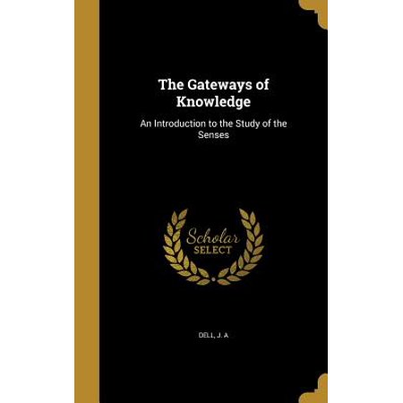 The Gateways of Knowledge : An Introduction to the Study of the
