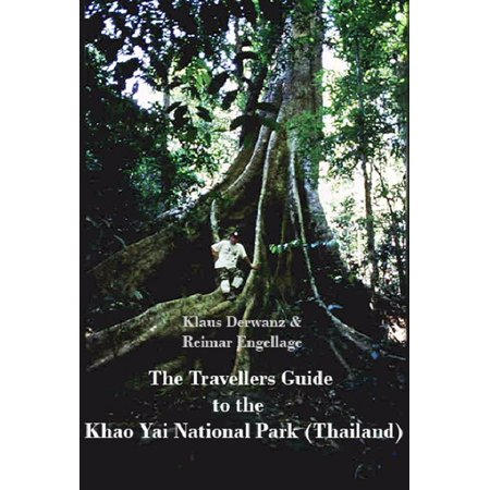 The Travellers Guide to the Khao Yai National Park (Thailand) -