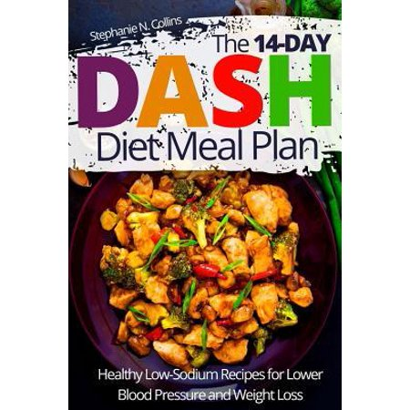 The 14-day DASH Diet Meal Plan : Healthy Low-Sodium Recipes for Lower Blood Pressure and Weight (Best Healthy Pasta Recipes)