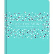 Our Love Story : A Keepsake Journal to Share with the One You Love