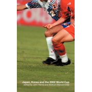 Japan, Korea and the 2002 World Cup (Hardcover)